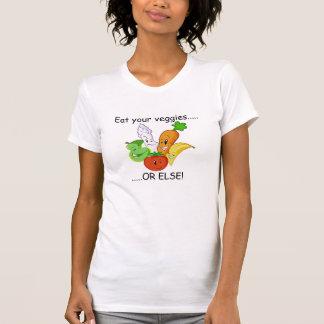 Gemüse, isst Ihre Veggies ....., ..... ODER SONST! T-Shirt