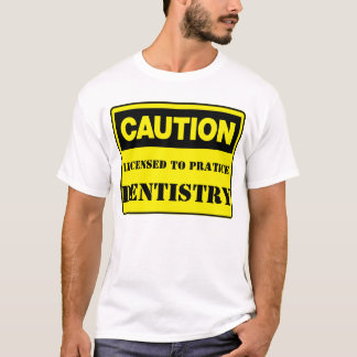 Genehmigt, um Zahnheilkunde zu üben T-Shirt