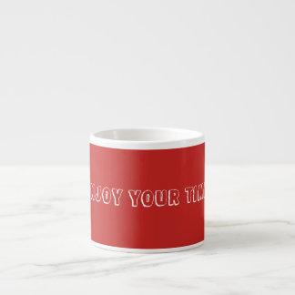 Genießen Sie Ihre Zeit - Espresso-Kaffee-Tasse Espressotasse