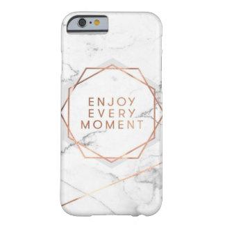 Genießen Sie jeden Moment-Marmor-Rosen-Goldkasten Barely There iPhone 6 Hülle