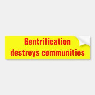gentrification zerstört GemeinschaftsAutoaufkleber Autoaufkleber