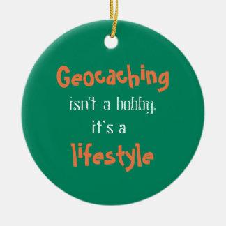Geocaching ist ein Lebensstil Rundes Keramik Ornament