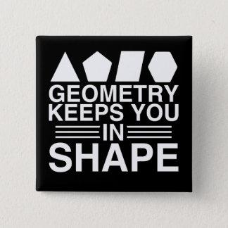 Geometrie behält Sie im Form-Mathe-Wortspiel-Witz Quadratischer Button 5,1 Cm