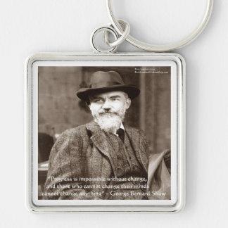"""George B Shaw """"Änderung alle"""" Klugheits-Geschenke Schlüsselanhänger"""