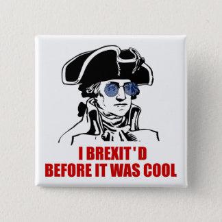 George Washington Brexit EU 1776 kennzeichnen Quadratischer Button 5,1 Cm