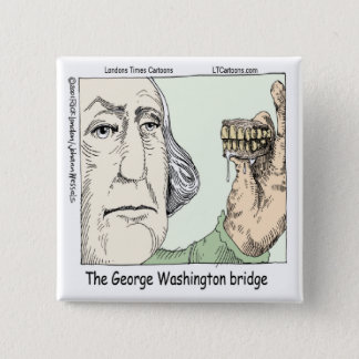 George Washington-Brücke u. Gebiss-lustiges Quadratischer Button 5,1 Cm