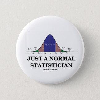Gerade ein normaler Statistiker (Bell-Kurven-Spaß) Runder Button 5,1 Cm