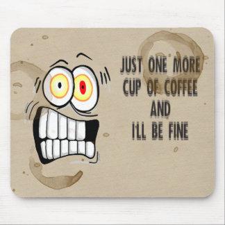 Gerade ein weiterer Tasse Kaffee 2 Mousepad