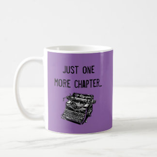 Gerade ein weiteres Kapitel Geschenk für Verfasser Kaffeetasse