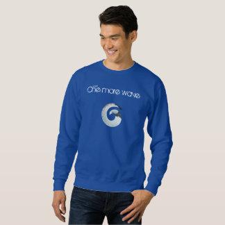 Gerade eine mehr Welle Sweatshirt