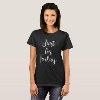 Gerade für Tag-Erholungszitatt-stück T-Shirt