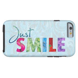 Gerade Lächeln-glückliches Zitat 01 Tough iPhone 6 Hülle