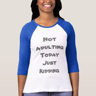 Gerade scherzend T-Shirt