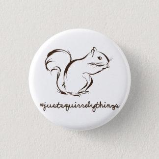 Gerade Squirrely Sache-Eichhörnchen Runder Button 3,2 Cm