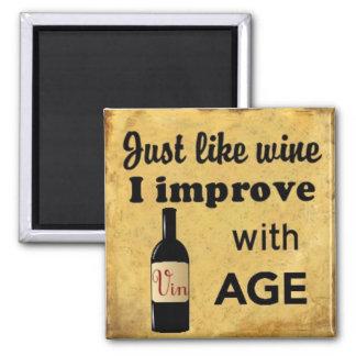 Gerade wie Wein verbessere ich mit Altersmagneten Quadratischer Magnet
