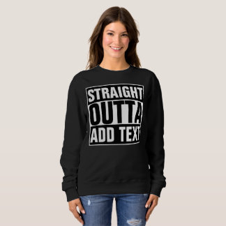 GERADES OUTTA - addieren Sie, Ihren Text Sweatshirt