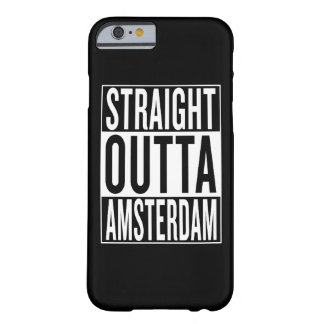 gerades outta Amsterdam Barely There iPhone 6 Hülle