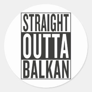 gerades outta Balkan Runder Aufkleber