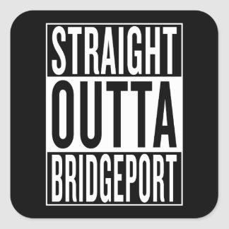 gerades outta Bridgeport Quadratischer Aufkleber