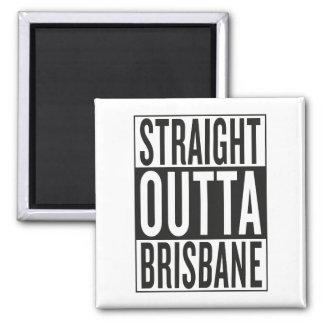 gerades outta Brisbane Quadratischer Magnet