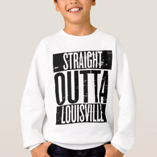 Gerades Outta Louisville (Kentucky) Sweatshirt