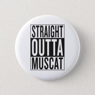 gerades outta Muscat Runder Button 5,7 Cm