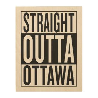 gerades outta Ottawa Holzdruck