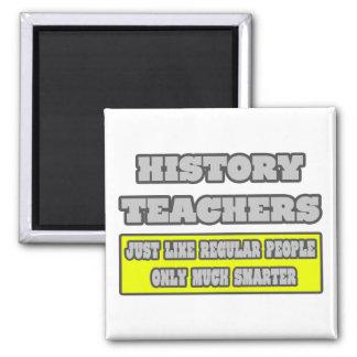 Geschichtslehrer… viel intelligenter quadratischer magnet