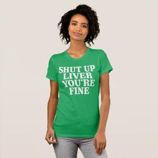 Geschlossene Leber sind Sie fein T-Shirt
