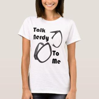 Gespräch Nerdy zu mir T-Shirt
