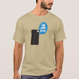 Gespräch Selfie zu mir T-Shirt