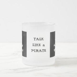 Gespräch wie eine Piraten-TagesTasse Mattglastasse