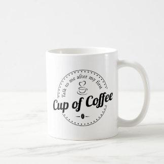 Gespräch zu mir nach meinem ersten Tasse Kaffee