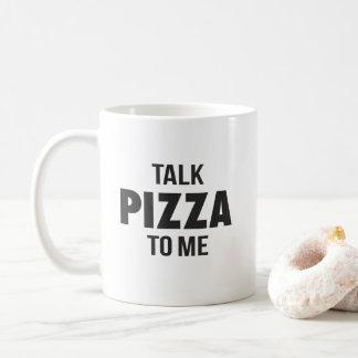 Gesprächs-Pizza zu mir lustiger Druck Kaffeetasse
