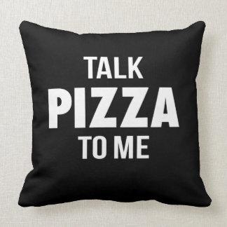 Gesprächs-Pizza zu mir lustiger Druck Kissen