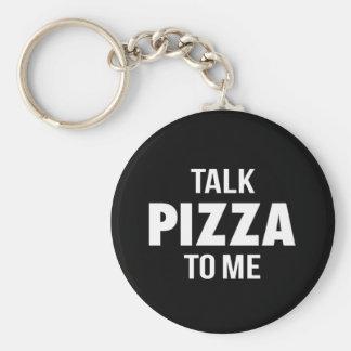 Gesprächs-Pizza zu mir lustiger Druck Schlüsselanhänger