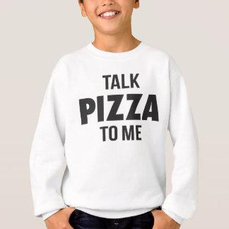 Gesprächs-Pizza zu mir lustiger Druck Sweatshirt