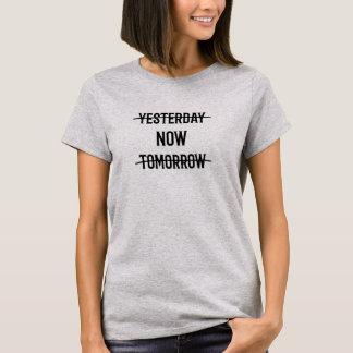 Gestern jetzt morgen motivierend T - Shirt