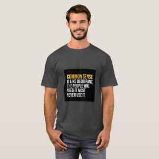 Gesunder Menschenverstand ist wie desodorierendes T-Shirt