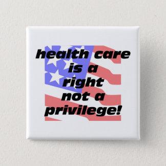 Gesundheitswesen ist ein Recht Quadratischer Button 5,1 Cm