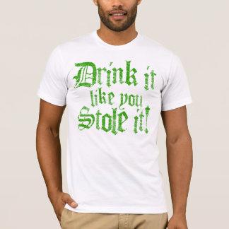 Getränk, das es Sie mag, stahl es T-Shirt