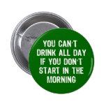 Getränk den ganzen Tag Anstecknadel