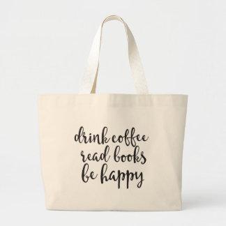 Getränk-Kaffee las Bücher ist glückliche riesige Jumbo Stoffbeutel