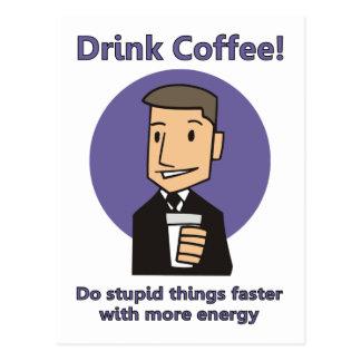 Getränk-Kaffee - tun Sie dumme Sachen schneller Postkarte