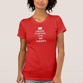 Getränk-Kaffee und ist glücklich T-Shirt