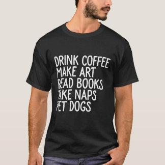 Getränkkaffee lassen Kunst T-Shirt
