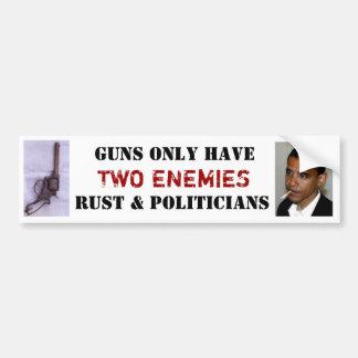 Gewehre haben nur zwei Feinde, Rost und Politiker Autosticker