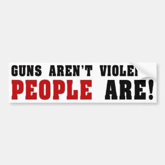 Gewehre sind nicht heftig. Leute sind! Autoaufkleber