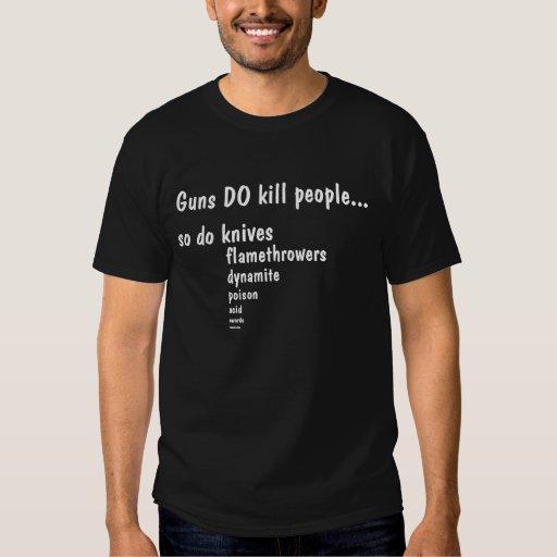 Gewehre töten Leute…, tun so Messer, flamethro… T-Shirts