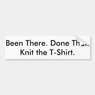 Gewesen dort. Getan dem. Strick das T-Shirt Autoaufkleber